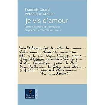 'Je vis d'amour !...' : Lecture littéraire et théologique du poème 'Vivre d'Amour !...' de Thérèse de Lisieux