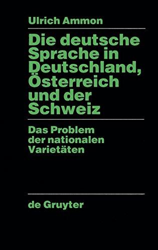 Die deutsche Sprache in Deutschland, Österreich und der Schweiz: Das Problem der nationalen Varietäten
