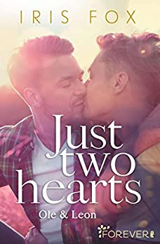 Just two hearts: Ole & Leon (Just-Love 2) von [Fox, Iris]