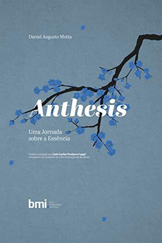 Anthesis: Uma jornada sobre a essência (Portuguese Edition)