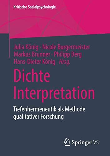 Dichte Interpretation: Tiefenhermeneutik als Methode qualitativer Forschung (Kritische Sozialpsychologie)