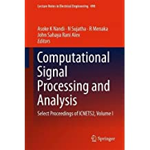 1: Computational Signal Processing and Analysis: Select Proceedings of ICNETS2, Volume I (Lecture Notes in Electrical Engineering)
