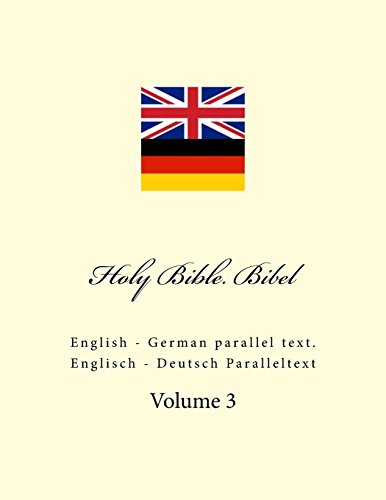 Holy Bible. Bibel: English - German parallel text. Englisch - Deutsch Paralleltext
