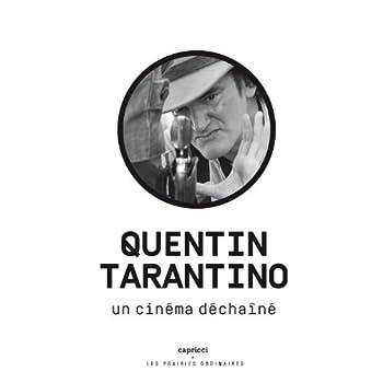 Quentin Tarantino - Un cinéma déchaîné