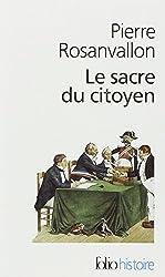 Le Sacre du citoyen: Histoire du suffrage universel en France