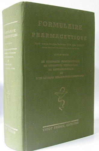 Formulaire pharmaceutique (avec un abrégé de pharmacie homéopathique de pharmacie vétérinaire de phytopharmacie et d'un lexique médico-pharmaceutique) par Collectif