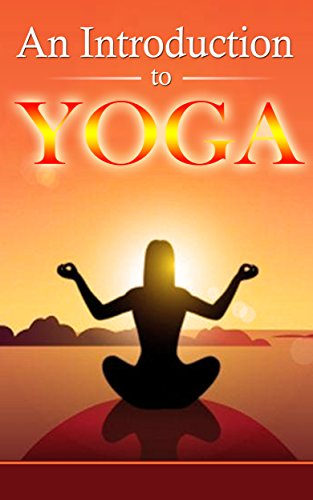 An Introduction to Yoga - Relax, Improve and Destress ...