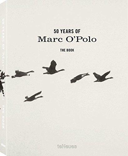 50 Years of Marc O'Polo, Eine besondere Chronik über eine der weltweit führenden Modern Casual Brands und eine wunderbare Zeitreise durch sechs ... Texten auf Deutsch) - 25x32 cm, 304 Seiten