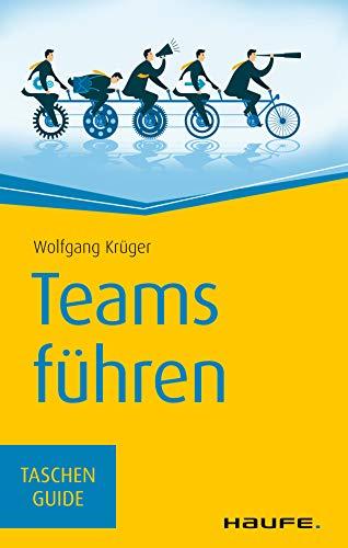 Teams führen (Haufe TaschenGuide 37)