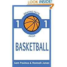 101 Amazing Facts About Basketball: The Book of Basketball Facts