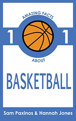 101 Amazing Facts About Basketball: The Book of Basketball Facts (English Edition) por Sam Paxinos