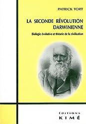 La seconde révolution darwinienne. Biologie évolutive et théorie de la civilisation