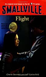 Flight (Smallville Series for Young Adults, No. 3) by Cherie Bennett (2002-12-01)