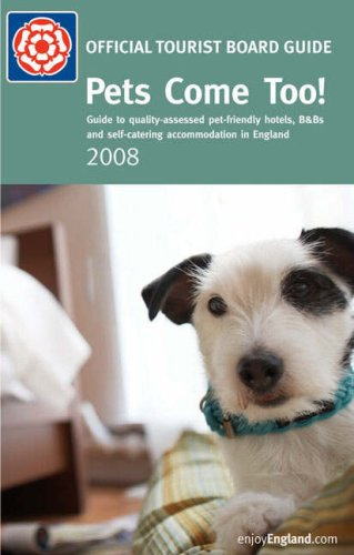 pets-come-too-2008-quality-assessed-pet-friendly-hotels-bbs-and-self-catering-accommodation-in-engla