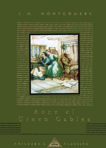 Anne of Green Gables (Everyman's Library Children's Classics) by Montgomery, L.M. (1995) Library Binding