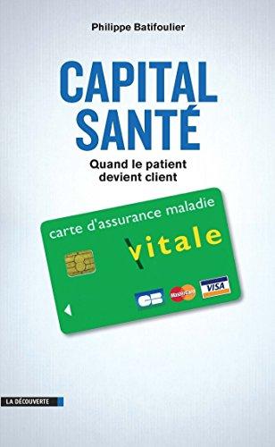 Capital santé - Philippe BATIFOULIER sur Bookys