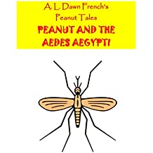 Peanut and the Aedes Aegypti (Peanut Tales) (English Edition)