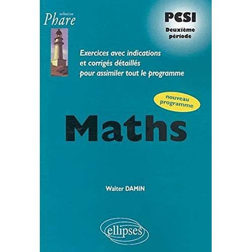 Mathématiques PCSI, exercices corrigés : 2e période, nouveau programme