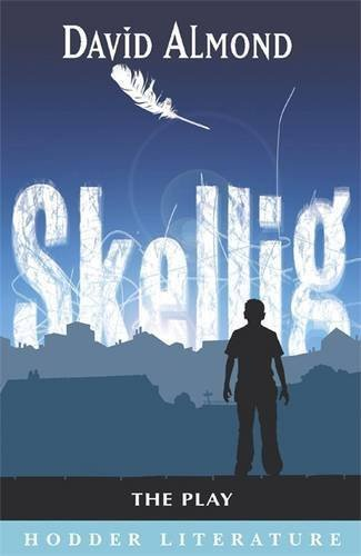 Hodder Literature: Skellig: The Play by Jean Moore (2005-04-29)