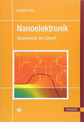 Nanoelektronik: Bauelemente der Zukunft -