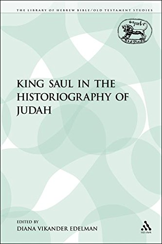 King Saul in the Historiography of Judah (Library of Hebrew Bible/Old Testament Studies)