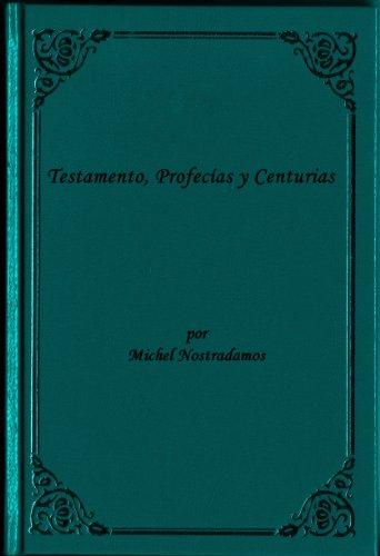 Testamento, Profecías y Centurias por Michael Nostradamus