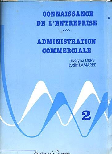 Connaissance de l'entreprise : administration commerciale. 2e année, secteur tertiaire, 3e technologique