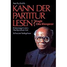 Kann der Partitur lesen?: fragte Otto Klemperer