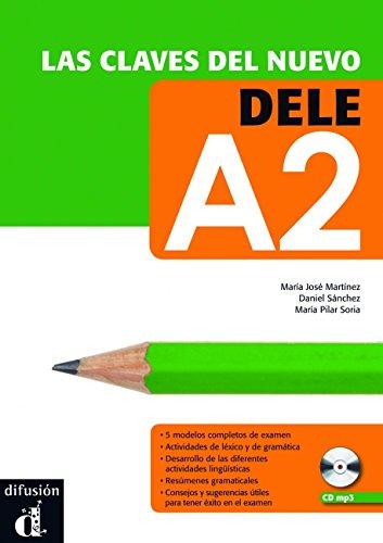 Las claves del nuevo DELE A2 + Audio MP3 descargable (Ele - Texto Español) por María Pilar Soria