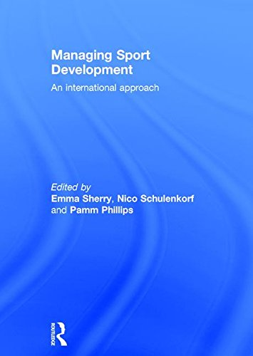 Managing sport development : an international approach / ed. by Emma Sherry... [et al.] | Sherry, Emma