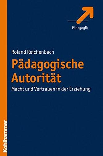 Pädagogische Autorität: Macht und Vertrauen in der Erziehung