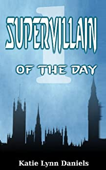 Supervillain of the Day by [Daniels, Katie Lynn]