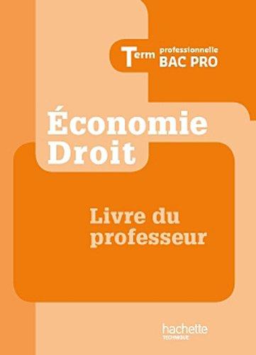 Économie - Droit Term. Bac Pro - Livre professeur - Ed. 2012 par Alain Lacroux, Christelle Martin-Lacroux, Marc Jaillot