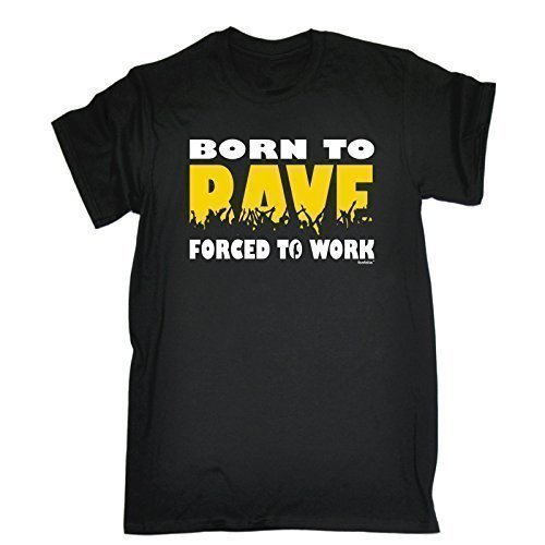 Born to Rave Forced to Work T-shirt