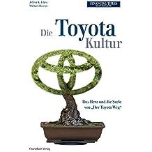 """Die Toyota Kultur: Das Herz und die Seele von """"Der Toyota Weg"""""""