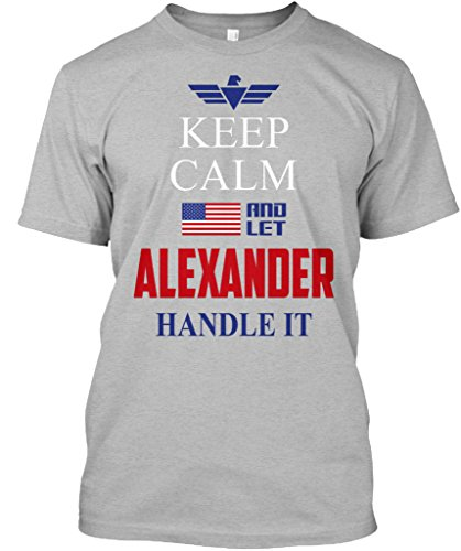 teespring Novelty Slogan T-Shirt - Keep Calm and Let Alexander Handle It