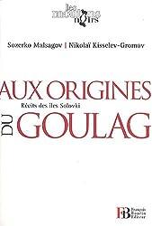 Aux origines du Goulag, Récits des îles Solovki : L'île de l'enfer suivi de Les camps de la mort en URSS