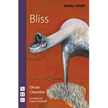 Bliss by Olivier Choiniere & Caryl Churchill (2008-03-27)