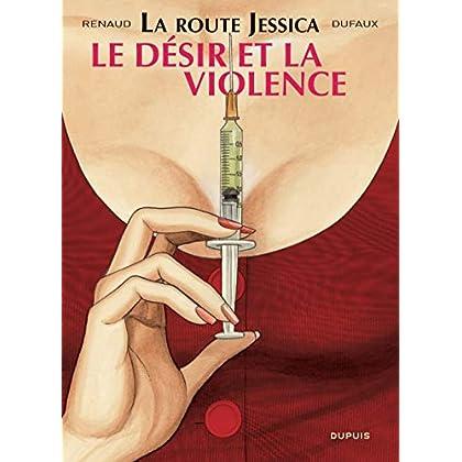 La route Jessica - tome 3 - Le désir et la violence
