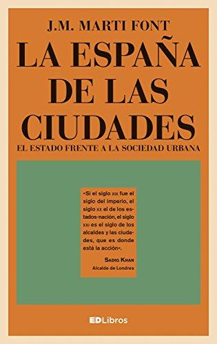 La España de las ciudades: El Estado frente a la sociedad urbana