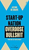 Start-Up Nation, Overdose Bullshit - Parce que c'est notre projet par Arthur De Grave