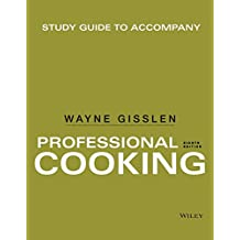 [(Study Guide to Accompany Professional Cooking)] [By (author) Wayne Gisslen] published on (July, 2014)