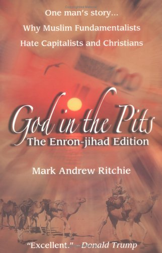 God In the Pits: The Enron-Jihad Edition by Mark Andrew Ritchie (2005-09-25)