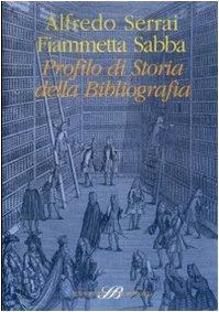 Profilo di storia della bibliografia (L'ordine dei libri) por Alfredo Serrai