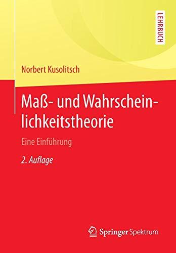 Maß-  und Wahrscheinlichkeitstheorie: Eine Einführung (Springer-Lehrbuch)