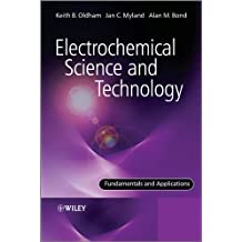 Electrochemical Science and Technology: Fundamentals and Applications (English Edition)