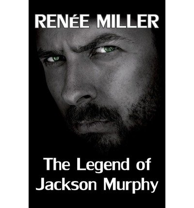 by-miller-renee-author-the-legend-of-jackson-murphy-jun-2013-paperback-