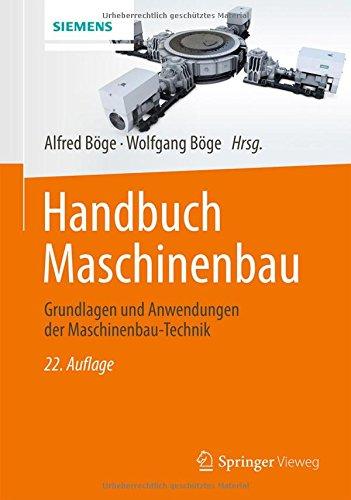 Handbuch Maschinenbau: Grundlagen und Anwendungen der Maschinenbau-Technik