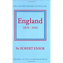 England 1870-1914 (Oxford History of England) by Ensor. R. C. K. ( 1963 ) Hardcover