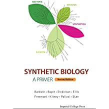 Synthetic Biology - A Primer: Revised Edition